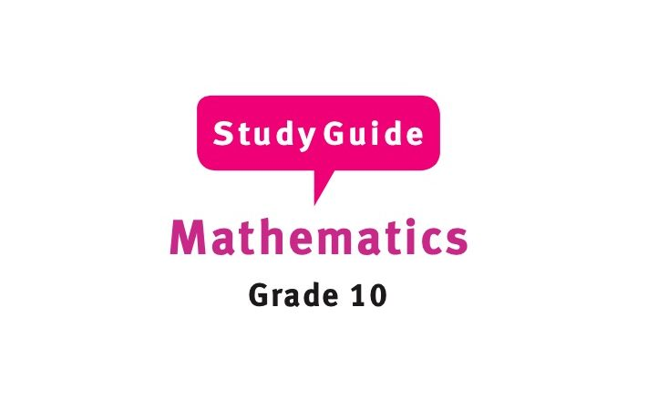 Free Grade 10 Mathematics Study Guide for Download